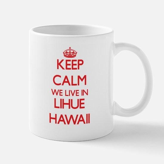 Keep calm we live in Lihue Hawaii Mugs