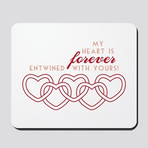 My Heart Is Forever Entwined With Yours Mousepad