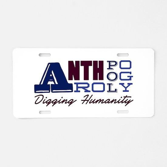 Digging Humanity Aluminum License Plate