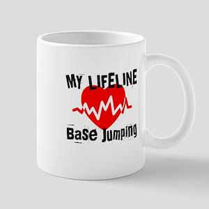 My Life Line Base jumping 11 oz Ceramic Mug