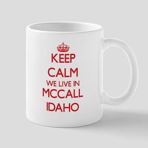 Keep calm we live in Mccall Idaho Mugs