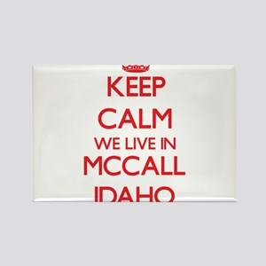 Keep calm we live in Mccall Idaho Magnets