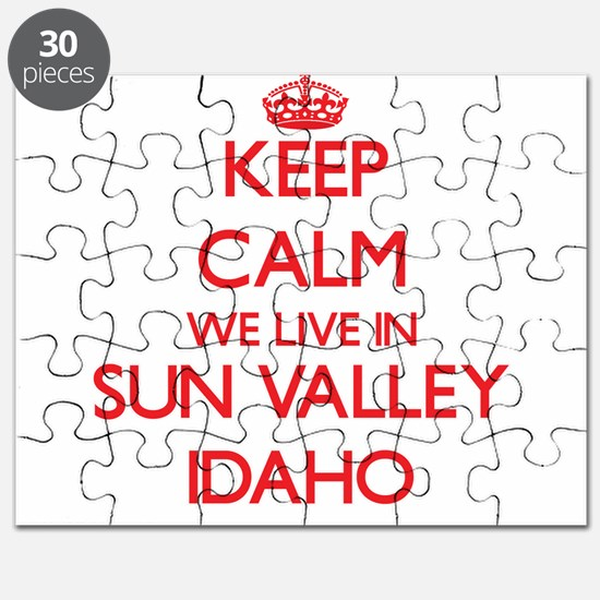 Keep calm we live in Sun Valley Idaho Puzzle