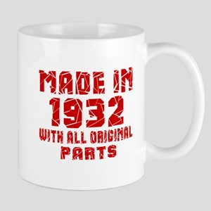 Made In 1932 With All Original Parts Mug