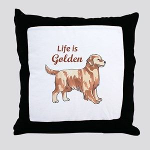 LIFE IS GOLDEN Throw Pillow