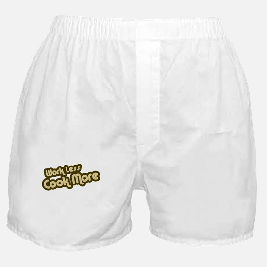 Work Less Cook More Boxer Shorts
