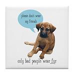 Please Don't Wear My Friends Tile Coaster