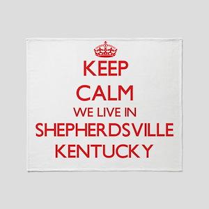 Keep calm we live in Shepherdsville Throw Blanket