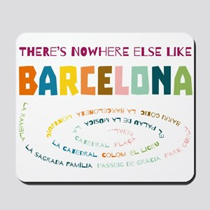 There's nowhere else like Barcelona Mousepad
