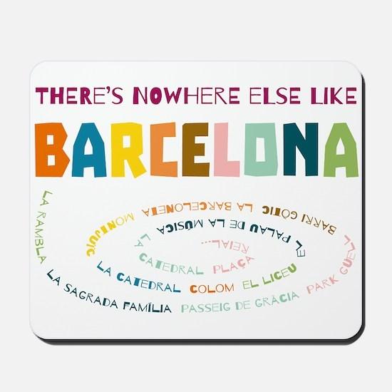 There's nowhere else like Barcelona Mousepad