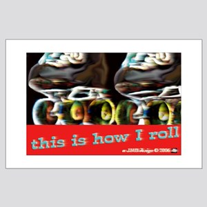 THIS IS HOW I ROLL Large Poster