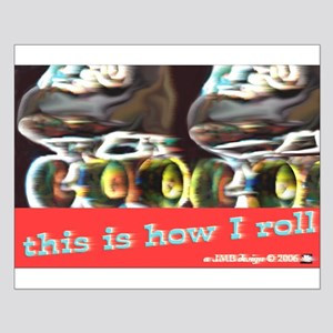 THIS IS HOW I ROLL Small Poster