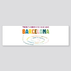 There's nowhere else like Barcelona Bumper Sticker