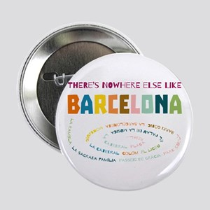 """There's nowhere else like Barcelona 2.25"""" Button"""