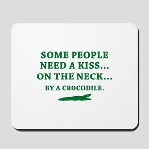 Some People Need A Kiss Mousepad