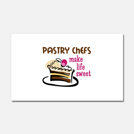 PASTRY CHEFS MAKE LIFE SWEET Car Magnet 20 x 12