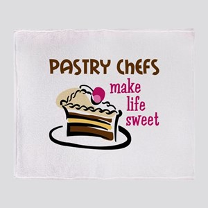 PASTRY CHEFS MAKE LIFE SWEET Throw Blanket
