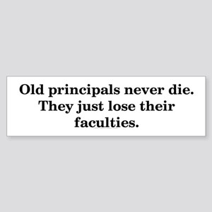 Old Principals Bumper Sticker