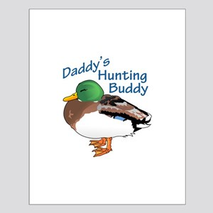 DADDYS HUNTING BUDDY Posters