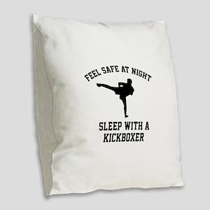 Sleep With A Kickboxer Burlap Throw Pillow