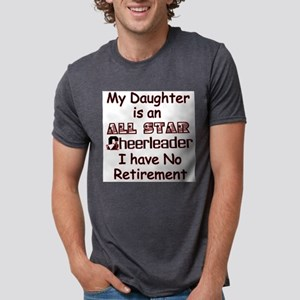 My Daugher Cheers I have No Retiremen T-Shirt