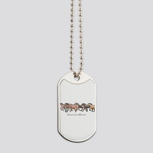 dare to be different Dog Tags
