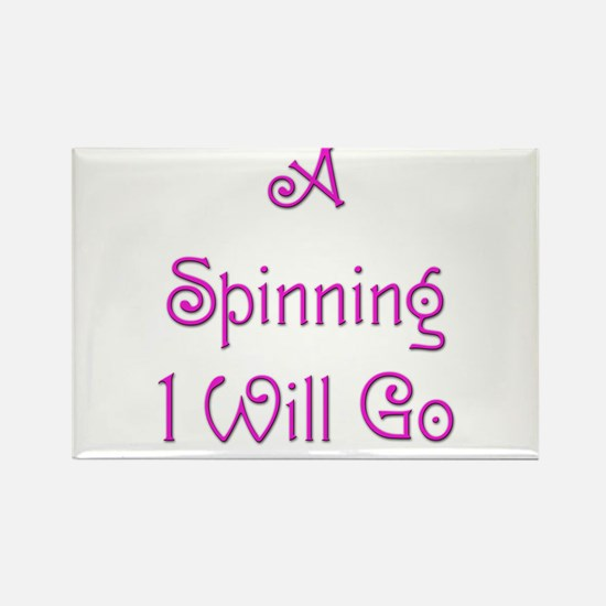 A Spinning I Will Go 1 Rectangle Magnet
