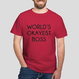 World's Okayest Boss Dark T-Shirt