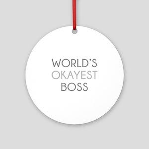 World's Okayest Boss Ornament (Round)