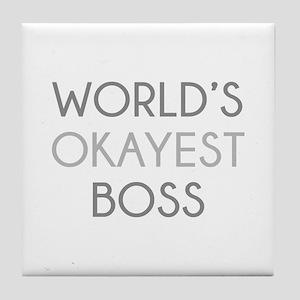World's Okayest Boss Tile Coaster
