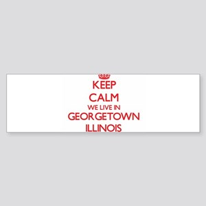 Keep calm we live in Georgetown Ill Bumper Sticker