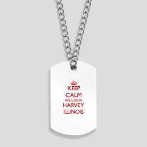 Keep calm we live in Harvey Illinois Dog Tags