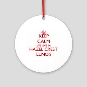 Keep calm we live in Hazel Crest Ornament (Round)