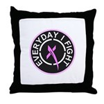 Everyday I Fight Throw Pillow