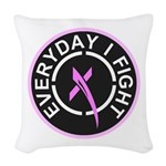 Everyday I Fight Woven Throw Pillow