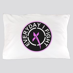 Everyday I Fight Pillow Case