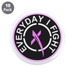 """Everyday I Fight 3.5"""" Button (10 pack)"""