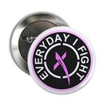 """Everyday I Fight 2.25"""" Button (100 pack)"""