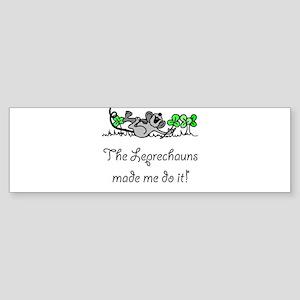 The Leprechauns Made Me Do It Bumper Sticker