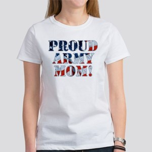 PROUD ARMY MOM! Women's T-Shirt