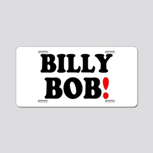 BILLY BOB! Aluminum License Plate