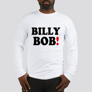 BILLY BOB! Long Sleeve T-Shirt