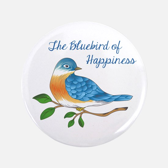 "BLUEBIRD OF HAPPINESS 3.5"" Button"