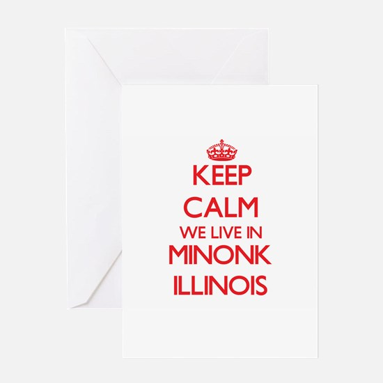 Keep calm we live in Minonk Illinoi Greeting Cards