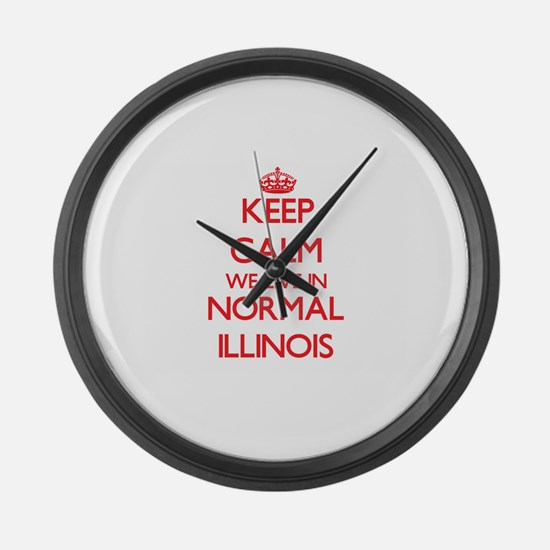 Keep calm we live in Normal Illin Large Wall Clock