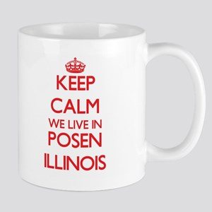 Keep calm we live in Posen Illinois Mugs
