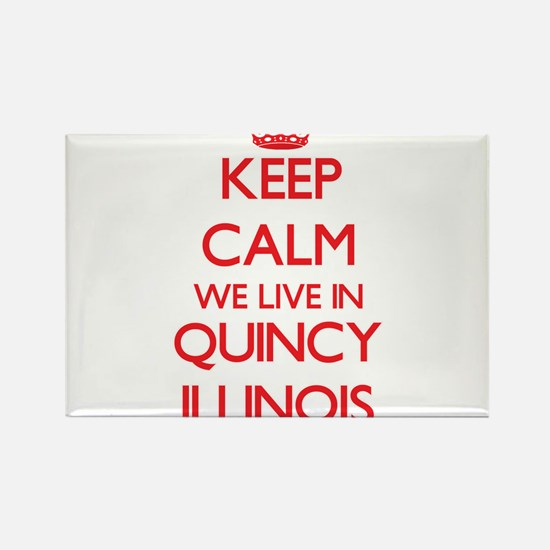 Keep calm we live in Quincy Illinois Magnets