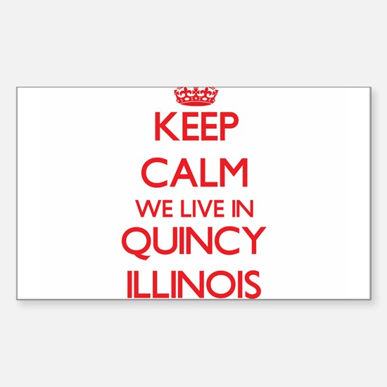 Keep calm we live in Quincy Illinois Decal