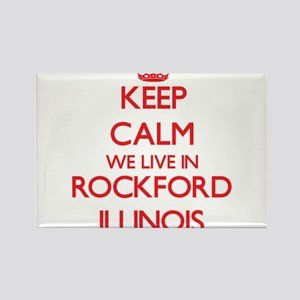 Keep calm we live in Rockford Illinois Magnets