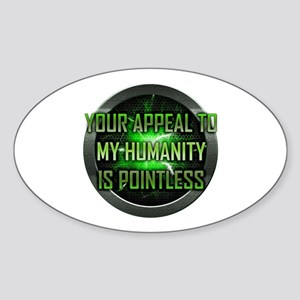 Appeal to My Humanity is Pointless Oval Sticker